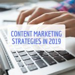 Content Marketing Strategies 2019