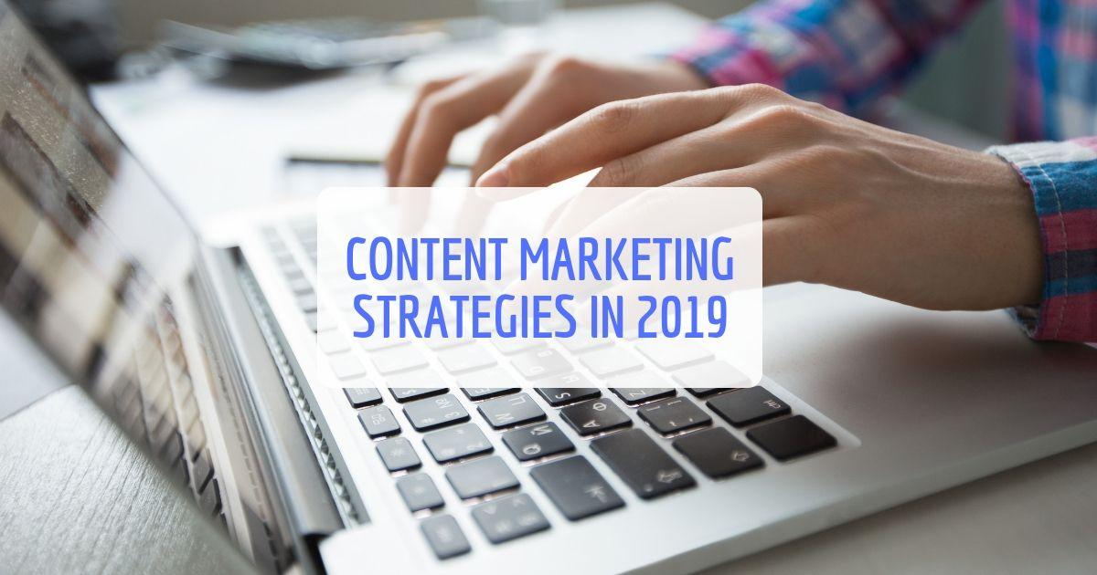 Content Marketing Strategies 2019